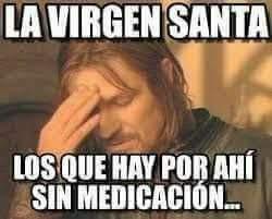 La virgen santa, los que ñan per ay sense medicassió