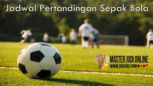 Jadwal Pertandingan Sepak Bola 09 - 10 Juni 2018