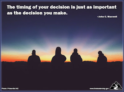 The timing of your decision is just as important as the decision you make. - John C. Maxwell (Firefighter silhouettes)