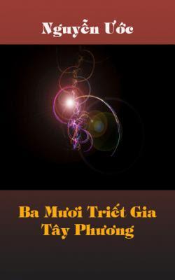 Ba mươi triết gia Tây Phương - Nguyễn Ước