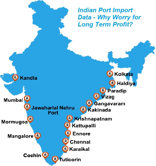 Indian Port Import Data - Why Worry for Long Term Profit?