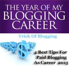 4 Best Trik For Phelp Blogging As Career | How To Get A Blogging Task To Make Money