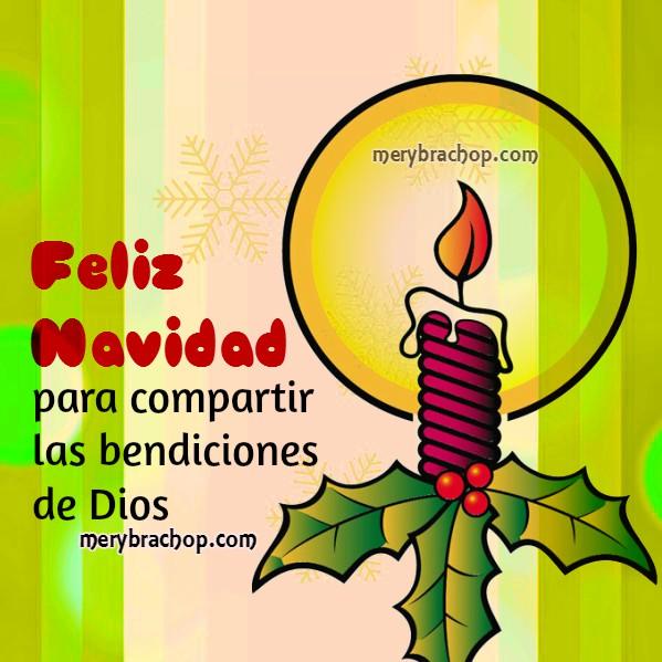 Bonita tarjeta de feliz navidad, frases para compartir con la familia, imagen cristiana de bendiciones en navidad por Mery Bracho