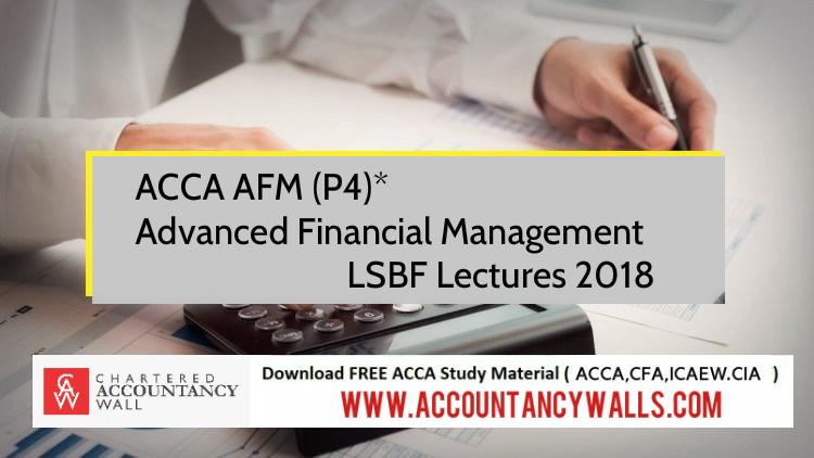 ACCA P4 AFM Advanced Financial Management Lectures 2018