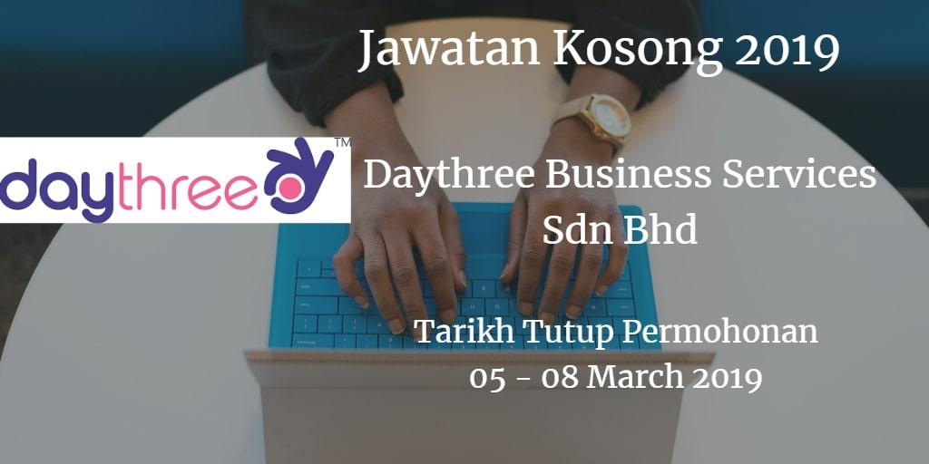 Jawatan Kosong Daythree Business Services Sdn Bhd 05 - 08 March 2019