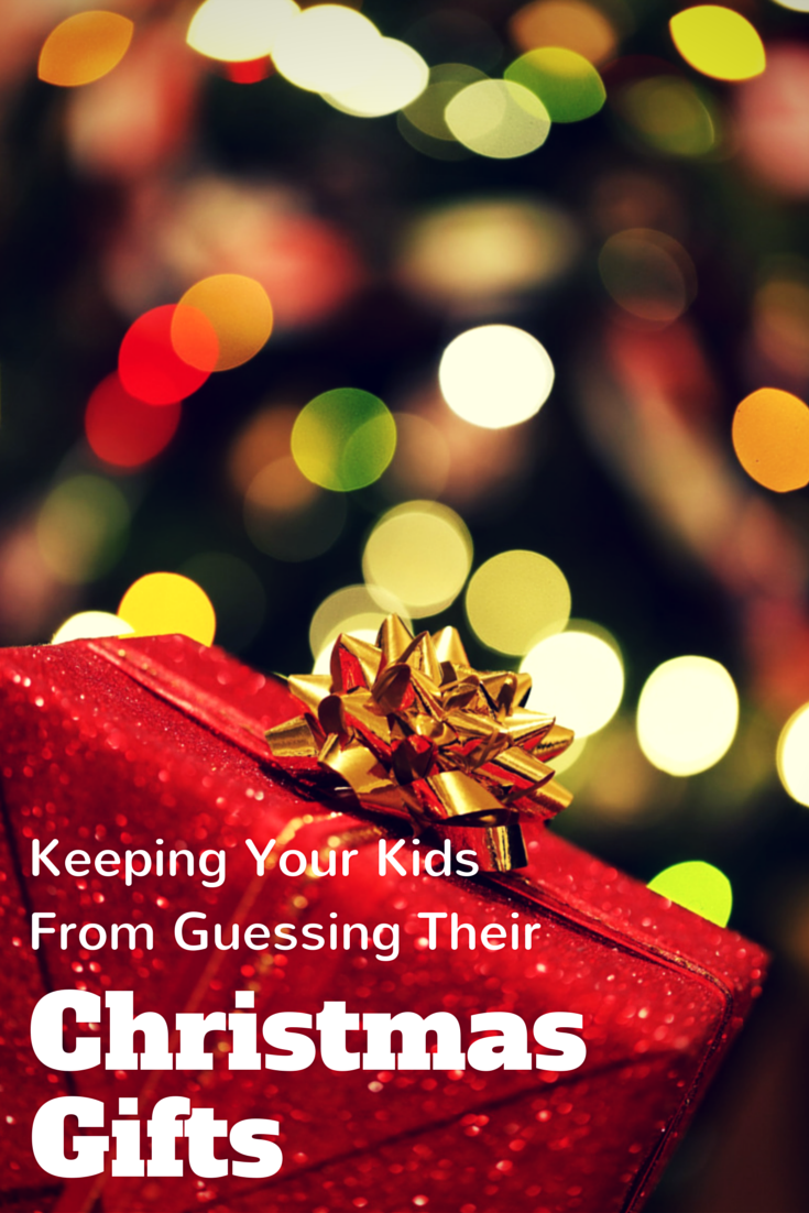 How to Keep Your Kids from Guessing Their Christmas Gifts