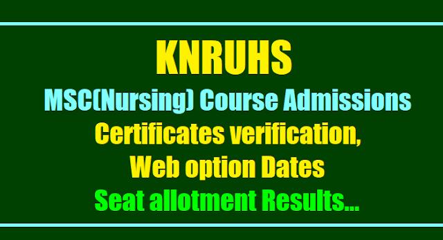 knruhs msc(nursing) course admissions certificates verification, web option dates 2017 meirit list results, seat allotment list results, knruhs msc(nursing) course admissions counselling