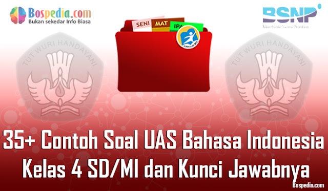 35+ Contoh Soal UAS Bahasa Indonesia Kelas 4 SD/MI dan Kunci Jawabnya Terbaru