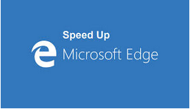 How to make Microsoft Edge fast and fix slow problem in Windows 10?