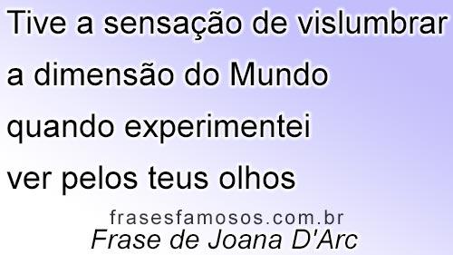 Frase de Joana D'Arc
