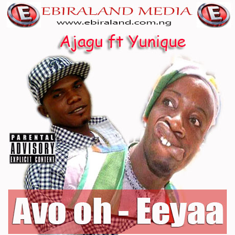 Ebira Music Comedy: Ajagu ft Yunique - Avo oh Eeya, Download