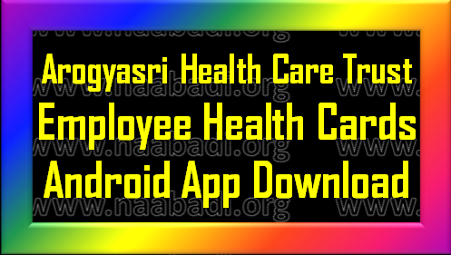 Android App by Aarogyasri Health Care Trust for Employee Health Shemes of TS(www.naabadi.org)