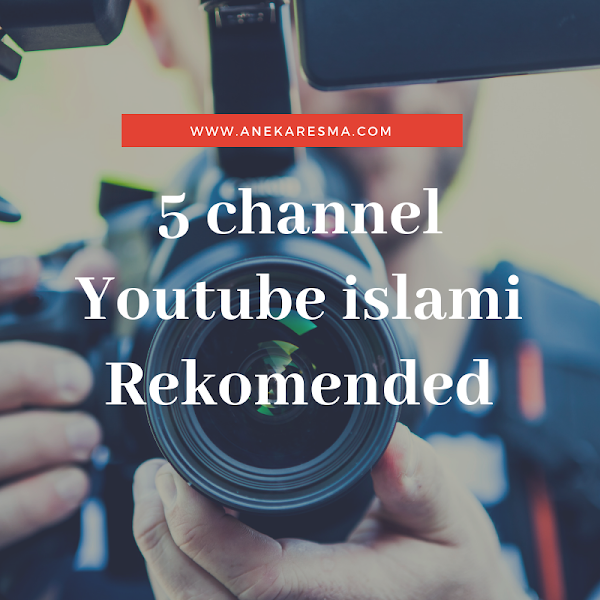 Day 18: 5 channel Youtube islami Rekomended
