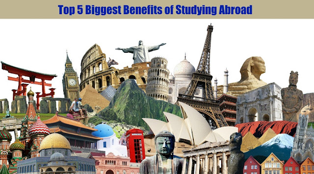 Top 5 Biggest Benefits of Studying Abroad