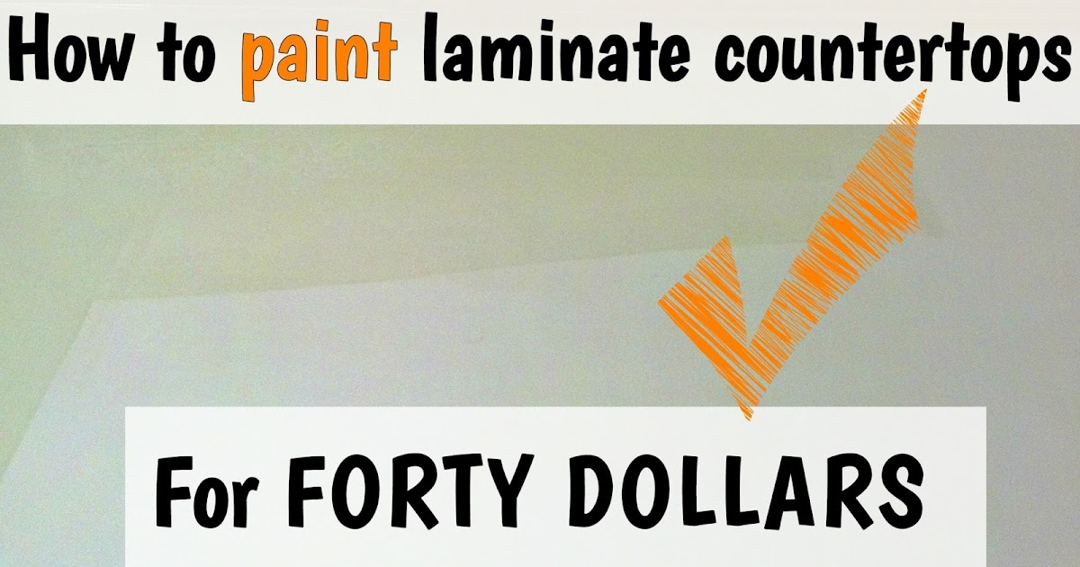 Fix Lovely How To Paint Laminate Countertops For Forty