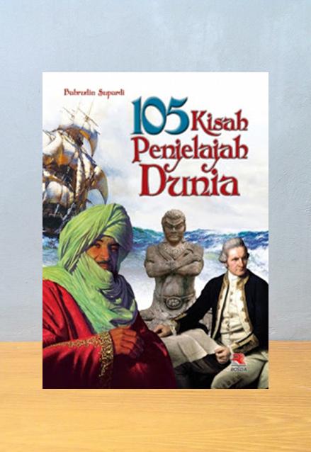 105 KISAH PENJELAJAH DUNIA, Bahrudin Supardi