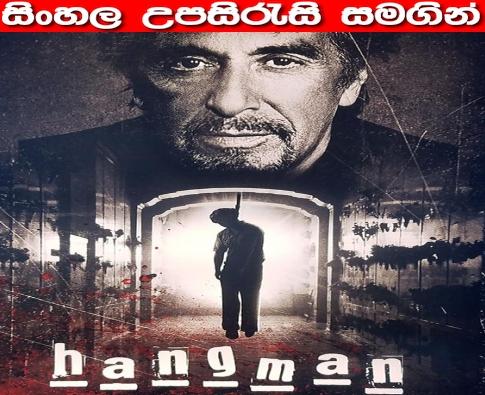 Sinhala Sub - Hangman (2017)