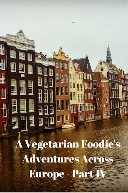 A Vegetarian Foodie's Adventures Across Europe - Amsterdam and Luxembourg