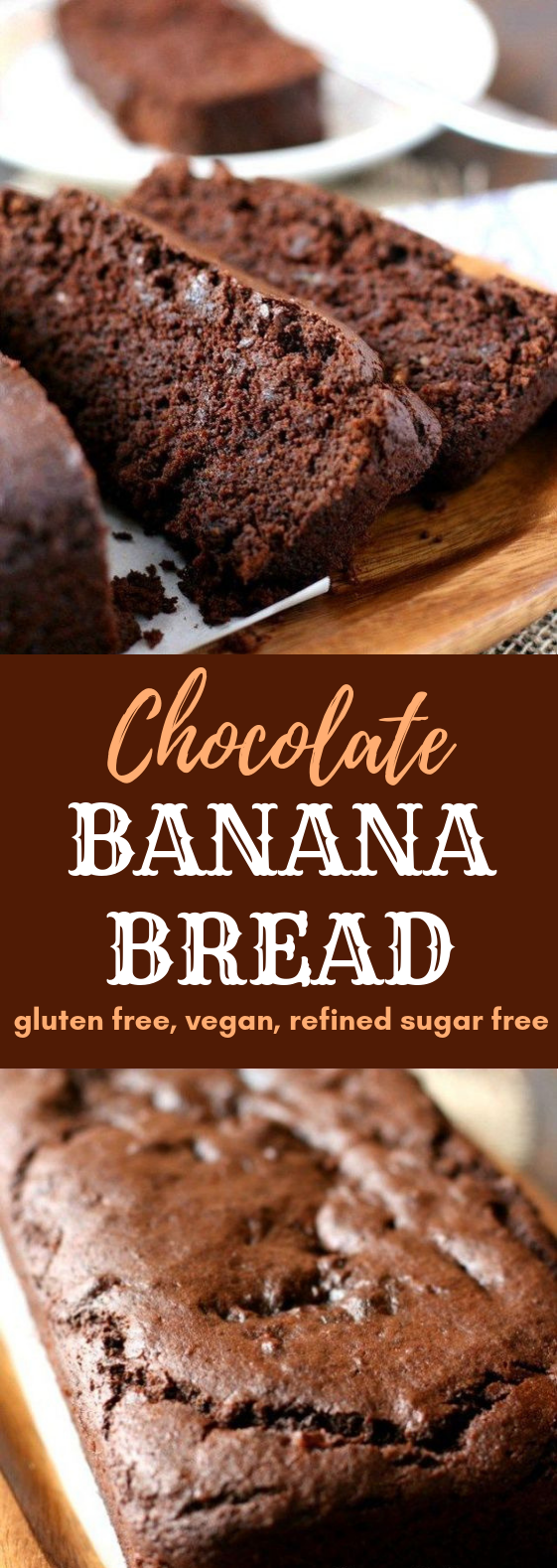 Chocolate Banana Bread (Gluten Free, Vegan, Refined Sugar Free) #Chocolate #Dessert