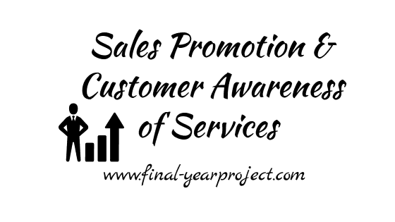 Sales Promotion & Customer Awareness of Services at