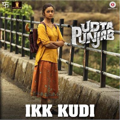 Ikk Kudi - Udta Punjab (2016)