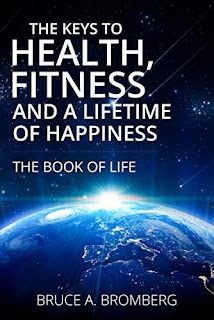 The Keys to Health, Fitness and a Lifetime of Happiness free book promotion Bruce A. Bromberg