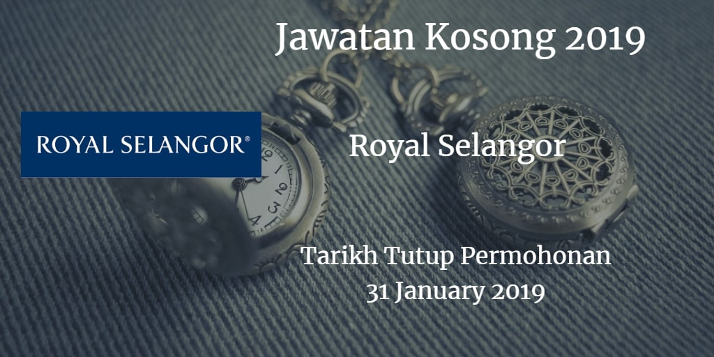 Jawatan Kosong Royal Selangor 31 January 2019