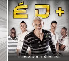 Grupo É D+ - Trajetória (2010)