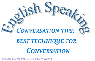 Conversation tips: best technique for Friendly Conversation