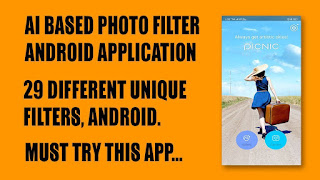 AI Based Photo Filter Android App, PICNIC-photo filter
