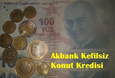 Akbank Kefilsiz Konut Kredisi