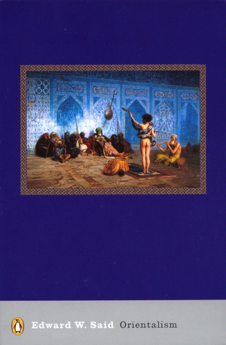 edward siad and orientalism Reference: m donzé-magnier, edward said: orientalism, geonum ed: isrn geonum-nst--2017-01--eng, 7 pages, 2017 2 details, through the notion of the western construction of the orient, orientalism as a.