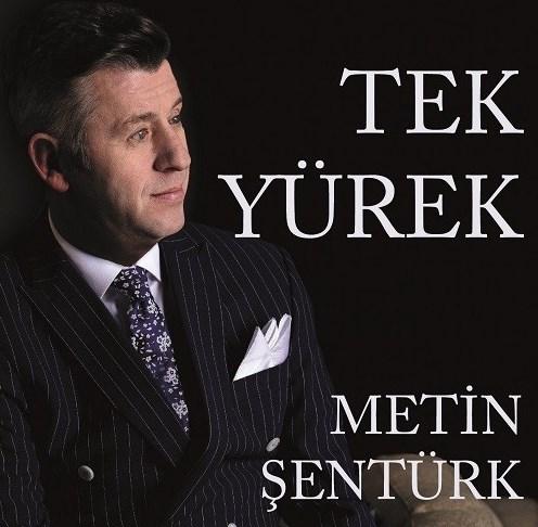 Metin Şentürk'ten yeni albüm Tek Yürek