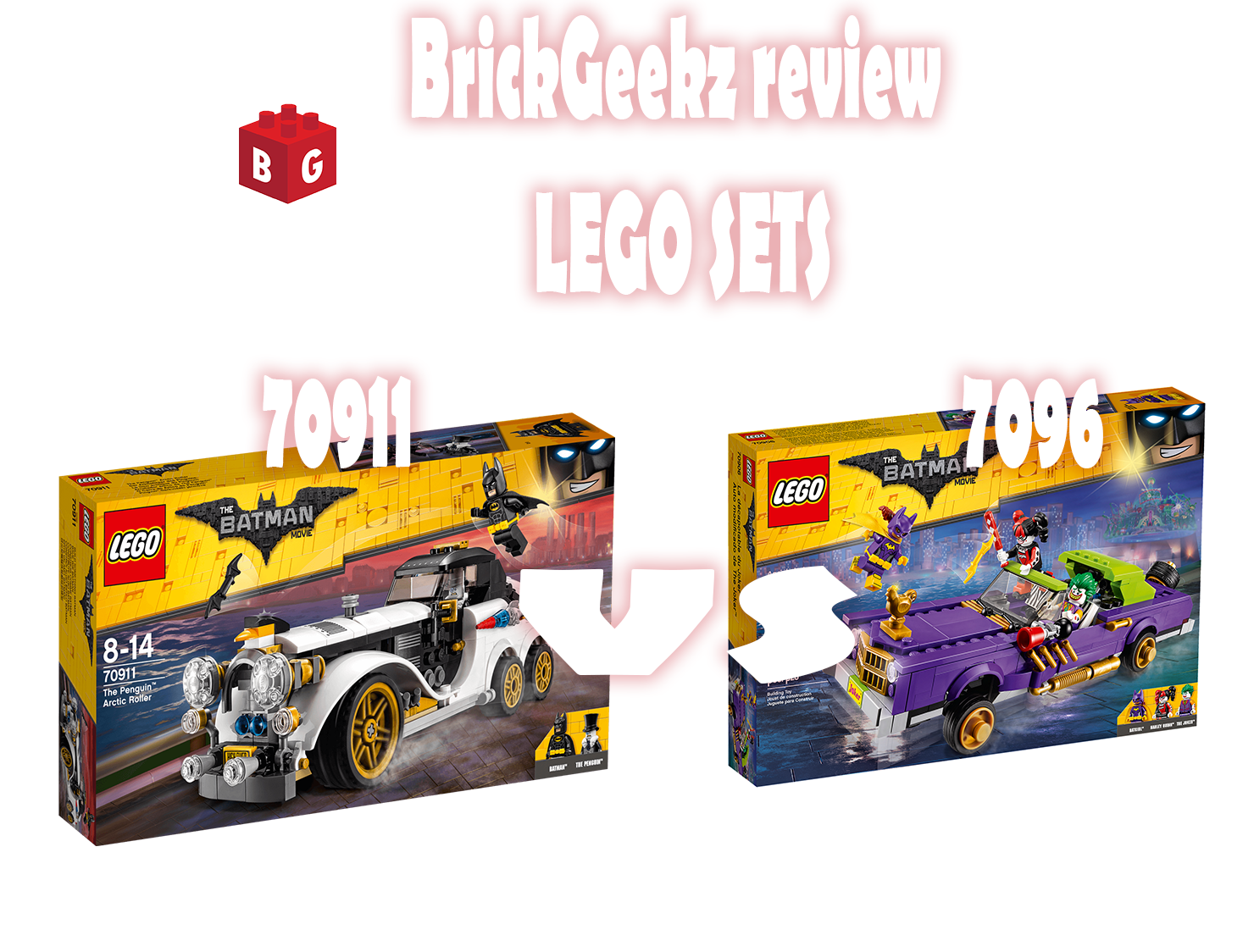 Brickgeekz All Things Brick Lego Batman Movie Joker Notorious Lowrider 70906 Penguins Artic Roller 70911 Review