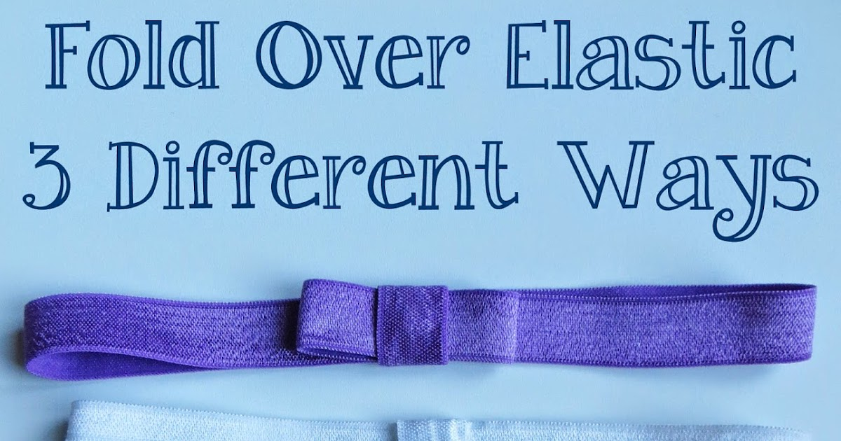 Fitness Family And Food 3 Ways To Use Fold Over Elastic