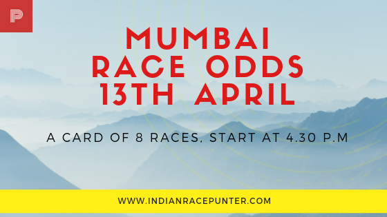 Mumbai Race Odds 13th April, Racingpulse, Racing pulse