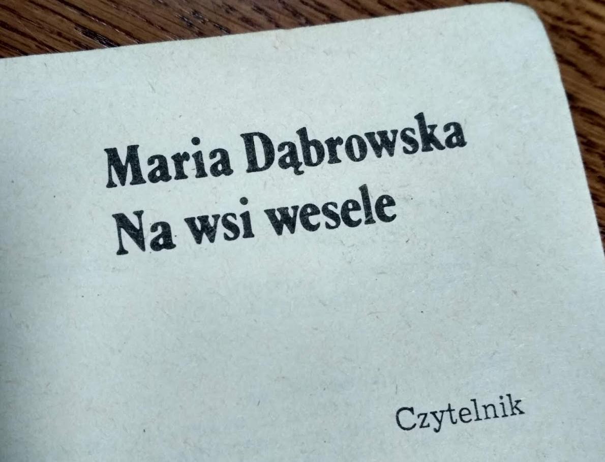 """Maria Dąbrowska """"Na wsi wesele"""""""