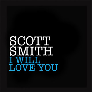 MP3/AAC Download - I Will Love You by Scott Smith - stream song free on top digital music platforms online | The Indie Music Board by Skunk Radio Live (SRL Networks London Music PR) - Wednesday, 07 November, 2018