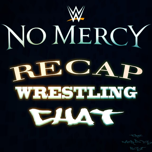 """The Wrestling Chat """"No Mercy"""" Recap with Seda & Goat"""