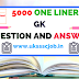Top 5000 one Liner  GK (General Knowledge ) Questions & Answers Free PDF Download
