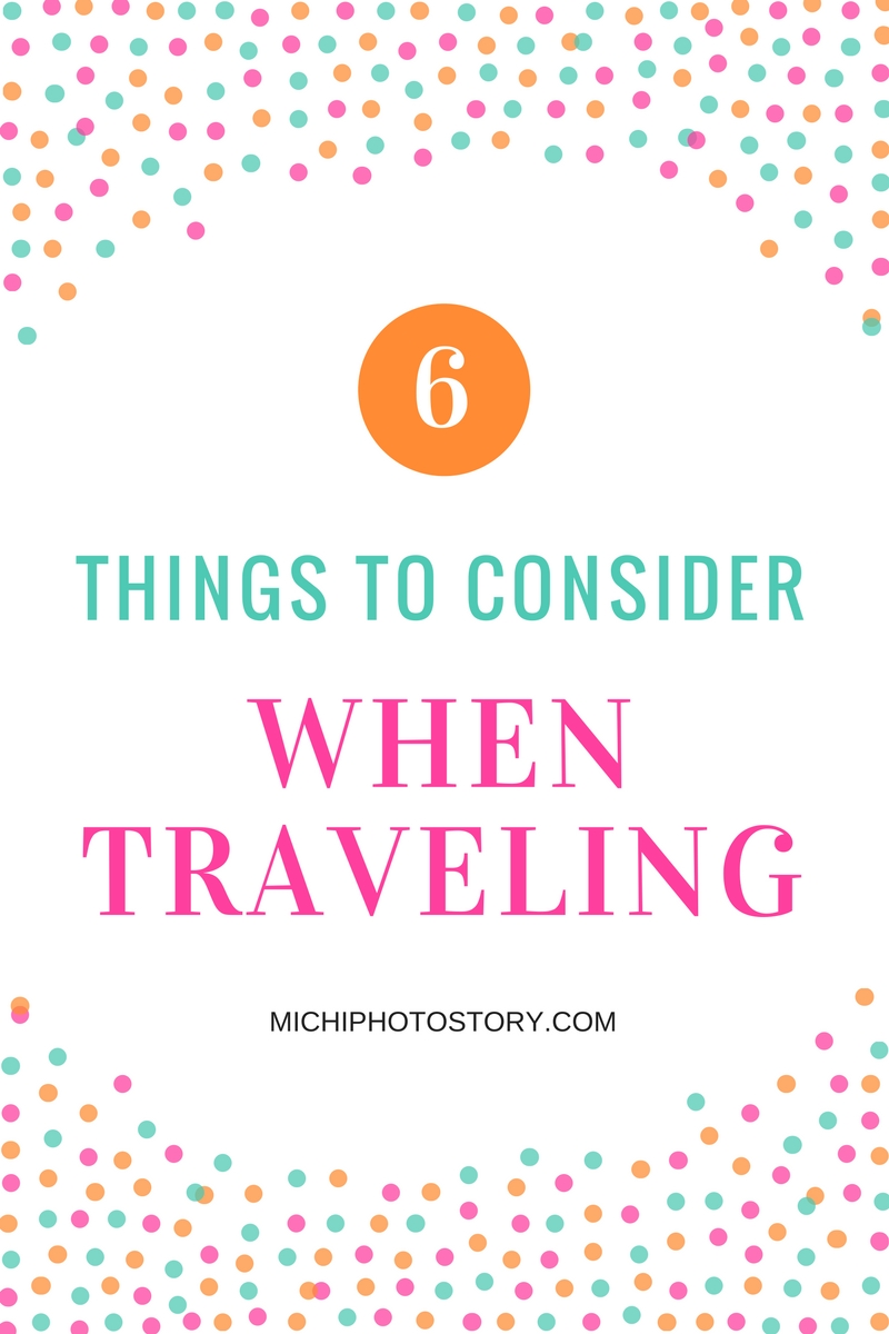 Michi Photostory: Things To Consider When Traveling