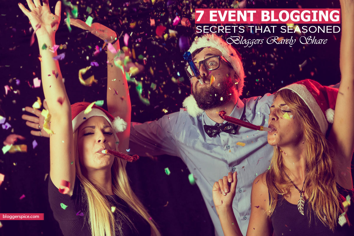 7 Event Blogging Secrets Most Successful Bloggers Won't Talk About
