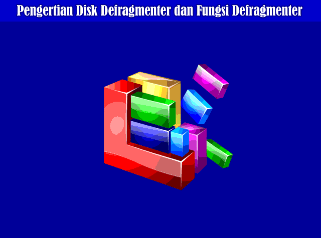Pengertian Disk Defragmenter dan Fungsi Defragmenter di Windows