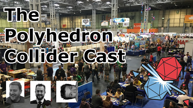 The Polyhedron Collider Cast Episode 43 - The Great UK Game Expo Caper 2018
