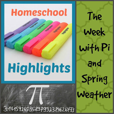 Homeschool Highlights - The Week with Pi and Spring Weather on Homeschool Coffee Break @ kympossibleblog.blogspot.com
