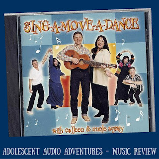 Adolescent Audio Adventures reviews Sing-a-Move-a-Dance with Colleen and Uncle Squaty
