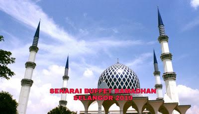 Senarai Buffet Ramadhan Selangor 2019 (Harga dan Lokasi)