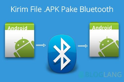 kirim file apk pake bluetooth