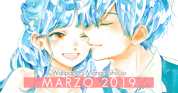 Wallpapers Manga Shoujo: Marzo 2019