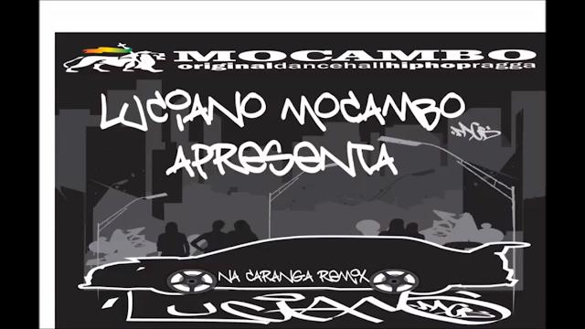"""DJ Luciano Mocambo faz remix da musica """"Na caranga"""" do grupo Mocambo"""